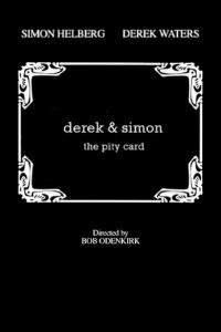 Derek & Simon: The Pity Card (2006)