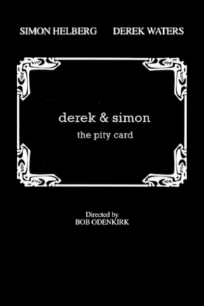 Derek & Simon: The Pity Card (2006)